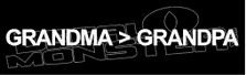 Grandma is Greater Than Grandpa Decal Sticker