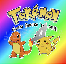 Marijuana Weed Pokemon Tokemon Gotta Smoke 'em All Decal Sticker DM