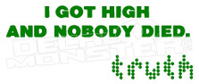 Marijuana Weed I got high and nobody died Decal Sticker
