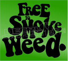 Marijuana Weed Free to Smoke Decal Sticker