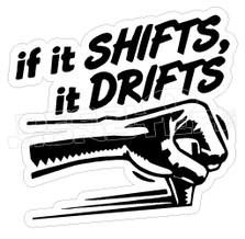 If it shifts it drifts Automotive Jdm Decal Sticker