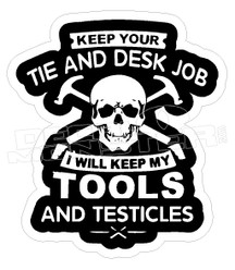 Keep your desk job tools Decal Sticker