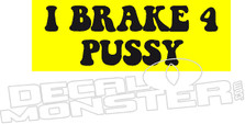 I Break For Pussy Funny Decal Sticker