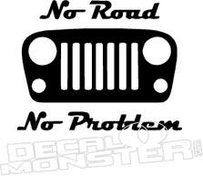 Jeep No Road No Problem Decal Sticker