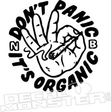 Don't panic it's organic Weed Decal Sticker