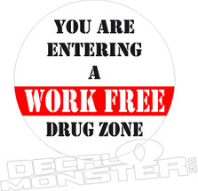 You are entering a work free Drug Zone Weed Decal Sticker