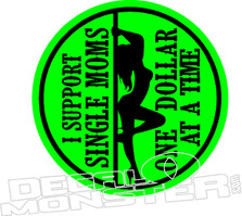 Support Single Moms One Dollar at a Time Decal Sticker