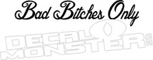Bad Bitches Only Lettering Decal Sticker