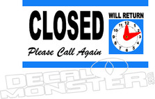 CLosed Please Call Again Decal Sticker