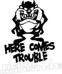 Taz Here Comes Trouble Decal Sticker