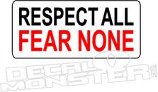 Respect all Fear None Decal Sticker