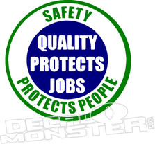Quality Protects Jobs Decal Sticker