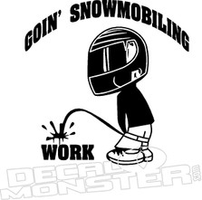 Pee on Work Goin' Smowmobiling Decal Sticker