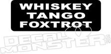 Whiskey Tango Foxtrot Decal Sticker