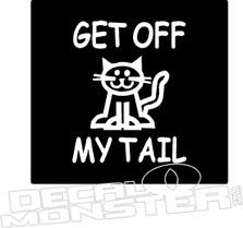 Cat Get Off My Tail Decal Sticker