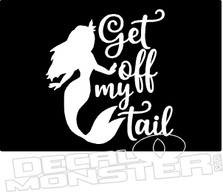 Mermaid Get of My Tail Decal Sticker