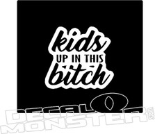 Kids Up In This Bitch Decal Sticker