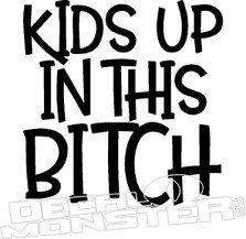 Kids Up In This Bitch 2 Decal Sticker