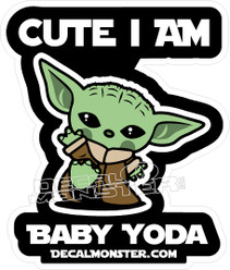 Baby Yoda Cute I Am DecalMonster Promo Star Wars Mandalorian Movie Decal Sticker DM