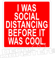 Coronavirus I Was Social Distancing Before It Was Cool Decal Sticker DM