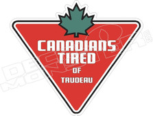 Canadian Tired of Trudeau Decal Sticker DM