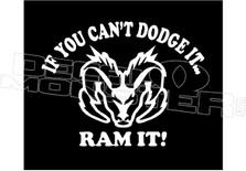 If You Cant Dodge it Ram it Decal Sticker DM