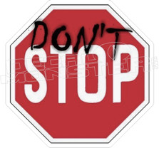 Don't Stop Graffiti Decal Sticker