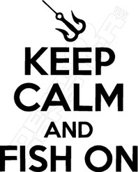 Keep Calm Fish On Decal Sticker