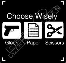 Choose Wiesly Glock Gun Paper Scissors Decal Sticker