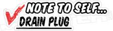 Note to Self Drain Plug  Boat Sea -Doo Decal Sticker