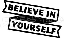 Believe in Yourself Decal Sticker