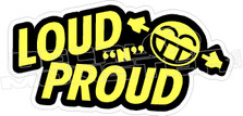 Loud N Proud JDM Decal Sticker