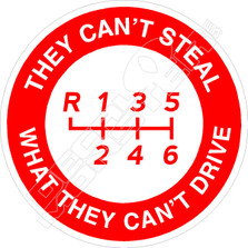 They Can't Steal What They Can't Drive Manual Decal Sticker.