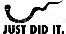 Just Did It Sperm Funny Decal Sticker.