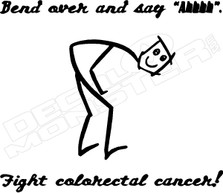 Ben Over and Say Ahhhh Colorectal Cancer Decal Sticker