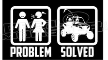 Problem Solved Wife Girlfriend UTV Decal Sticker.