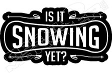 Is It Snowing Yet Snowboard Decal Sticker