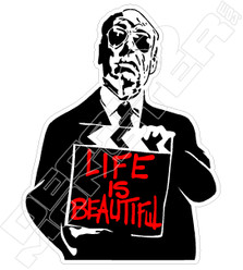 Life is Beautiful Alfred Hitchcock Decal Sticker