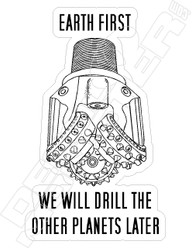We Will Drill the Other Planets Later White Decal Sticker