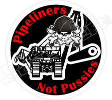 Pipeliner Not Pussies Decal Sticker