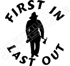 First In Last Out Firefighter Decal Sticker