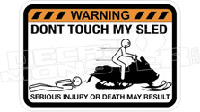 Don't Touch My Sled Warning Funny Decal Sticker