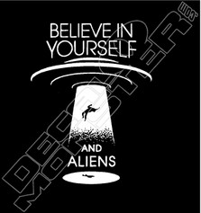 Believe in Yourself & Aliens Decal Sticker