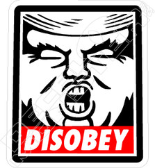Trump Disobey Political Decal Sticker