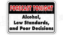 Alcohol, Low Standards & Poor Decisions Drinking Decal Sticker