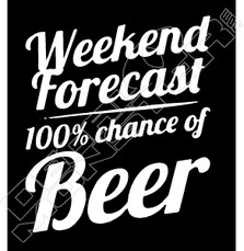 Forcast 100% Chance of Beer Wording Decal Sticker