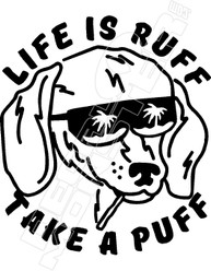 Life is Ruff Take a Puff Weed Decal Sticker