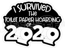Survived Toilet Paper Hoarding 2020 Covid Decal Sticker