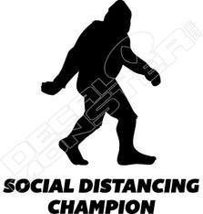 Social Distancing Champion Sasquatch Big Foot Decal Sticker