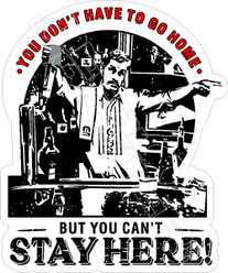 Bartender You Can't Saty Here Decal Sticker